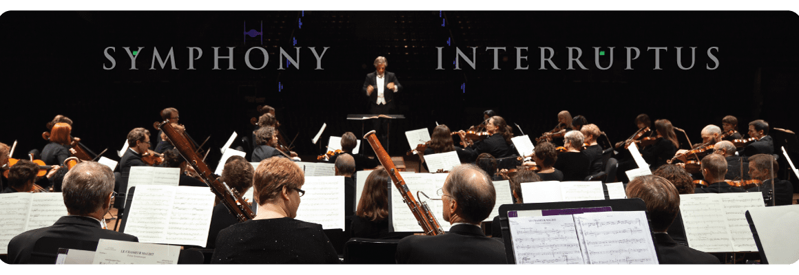 Symphony Interruptus